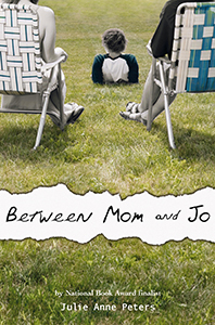 Between Mom And Jo, By Julie Anne Peters