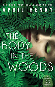 The Body In The Woods, By April Henry