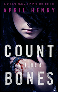 Count All Her Bones, By April Henry