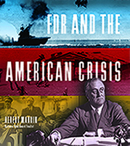 FDR And The American Crisis, By Albert Marrin