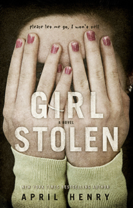 Girl Stolen, By April Henry