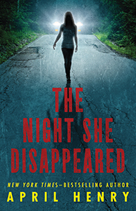 The Night She Disappeared, By April Henry