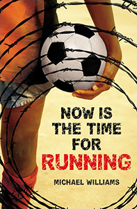 Now Is The Time For Running, By Michael Williams