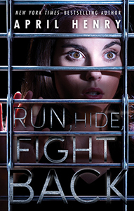 Run, Hide, Fight Back, By April Henry