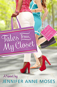 Tales From My Closet, By Jennifer Anne Moses