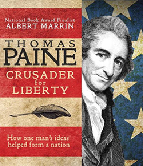 Thomas Paine, Crusader For Liberty, By Albert Marrin